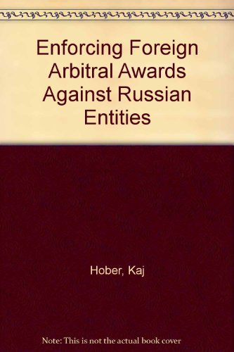 Enforcing Foreign Arbitral Awards Against Russian Entities