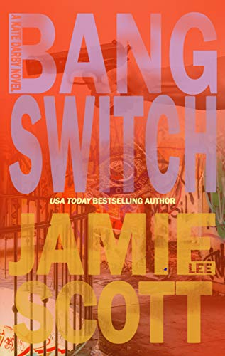 Bang Switch: Kate Darby (Book 2) (Kate Darby Crime Novel) (English Edition)