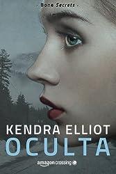 Oculta (Bone Secrets) (Spanish Edition) by Kendra Elliot (2015-12-01)