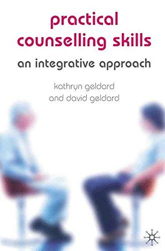 Practical Counselling Skills: An Integrative Approach by Dr Kathryn Geldard (2005-10-14)