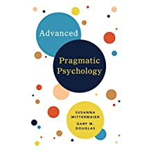 Advanced Pragmatic Psychology (English Edition)