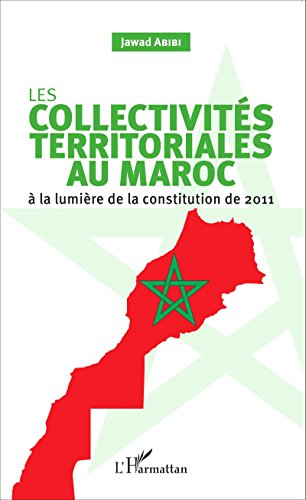 Les collectivits territoriales au Maroc:  la lumire de la constitution de 2011