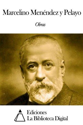 Obras de Marcelino Menéndez y Pelayo (Spanish Edition)