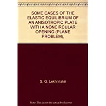 SOME CASES OF THE ELASTIC EQUILIBRIUM OF AN ANISOTROPIC PLATE WITH A NONCIRCULAR OPENING (PLANE PROBLEM),