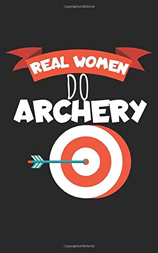 Real women do archery: Notebook for archery with lines and 120 pages. Perfect as a gift. -