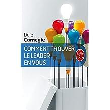 Comment trouver le leader en vous (Vie Pratique) (French Edition)