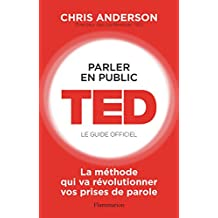 Parler en public. TED - Le guide officiel