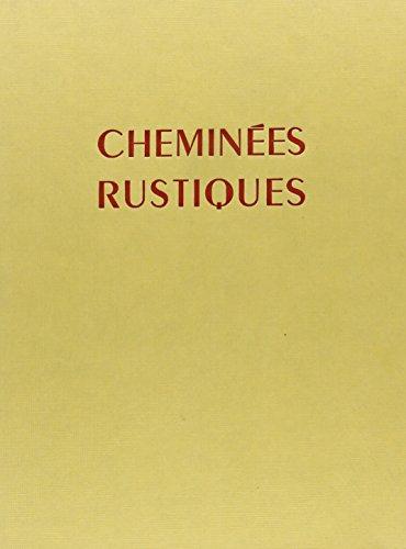 Cheminees Rustiques par Michel Lenormand