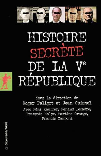 Histoire secrète de la Ve République par Rémi KAUFFER