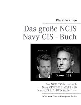 Das große NCIS Navy CIS - Buch: TV-Serien Navy CIS DVD Staffel 1 - 10 und Navy CIS: L.A. DVD Staffel 1 - 4 von [Hinrichsen, Klaus]