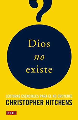 Dios no existe/ The Portable Atheist par Chistopher Hitchens