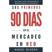 Sus Primeros 90 Dias en el Mercadeo en Red