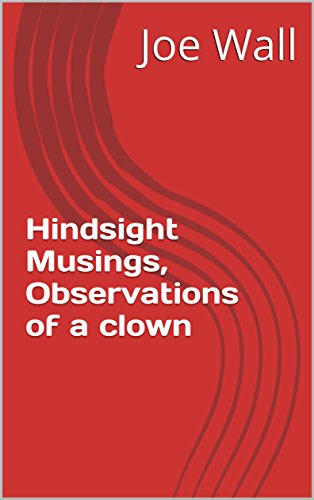 hindsight-musings-observations-of-a-clown-english-edition