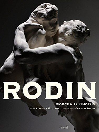 Rodin, Morceaux choisis par Veronique Mattiussi