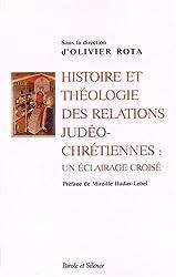 Histoire et théologie des relations judéo-chrétiennes : un éclairage croisé