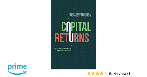 Capital returns investing through the capital cycle a money capital returns investing through the capital cycle a money managers reports 2002 15 amazon edward chancellor 9781137571649 books malvernweather Choice Image