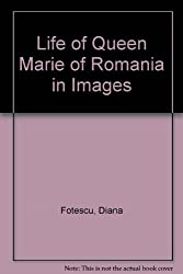 The Life of Queen Marie of Romania in Images