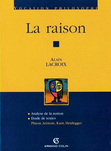 La raison: Platon, Aristote, Kant, Heidegger
