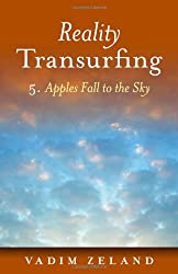 Reality Transurfing 5: 5: Apples Fall to the Sky