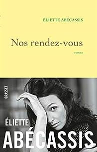 Nos rendez-vous par Eliette Abecassis