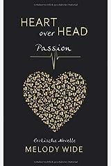 Heart over Head: Passion Taschenbuch