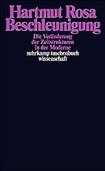 Beschleunigung. Die Veränderung der Zeitstrukturen in der Moderne by Hartmut Rosa (2005-11-28)