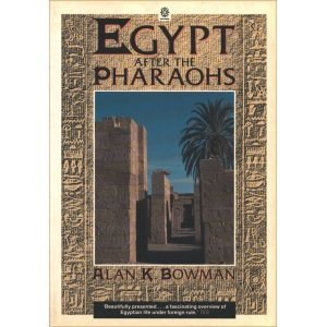 Egypt After the Pharaohs: 332 B.C.-A.D.642