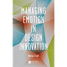 Managing Emotion in Design Innovation (English Edition)