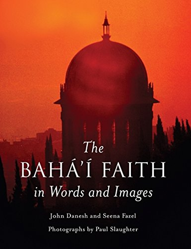 The Baha'i Faith in Words and Images por John Danesh