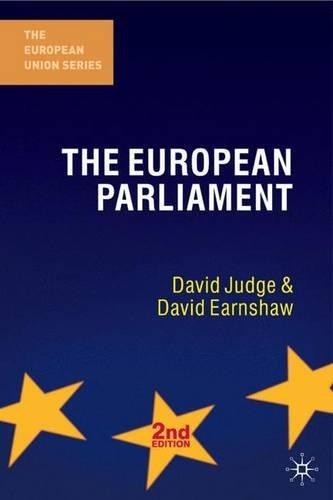 The European Parliament, Second Edition (The European Union Series) by David Judge (2008-11-13)