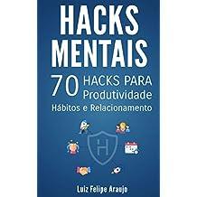 Hacks Mentais: 70 Hacks para Produtividade, Hábitos e Relacionamentos (Portuguese Edition)