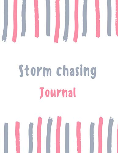 Storm chasing Journal: 100 pages College Ruled Lined Journal/Notebook - 8.5 x 11 Large Log Book/Notepad (Women's Hobbies Journal Series Volume 63, Band 63)