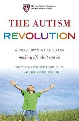 The Autism Revolution: Whole-Body Strategies for Making Life All it Can be (Hardback) - Common