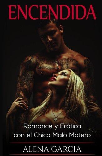 Encendida: Romance y Erótica con el Chico Malo Motero: Volume 2 (Novela Romántica y Erótica en Español: Mafia Rusa) por Alena Garcia