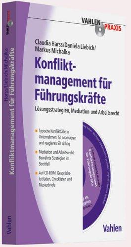 Konfliktmanagement für Führungskräfte: Lösungsstrategien, Mediation, Arbeitsrecht