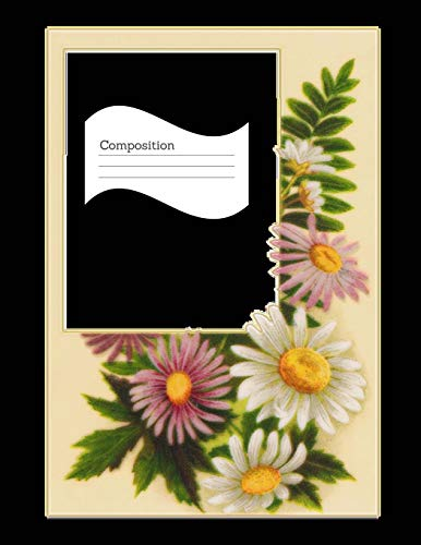Composition: Vintage Floral Daisies Notebook, Shabby Chic Comp Book, College Ruled For Note Taking, Office,Projects -