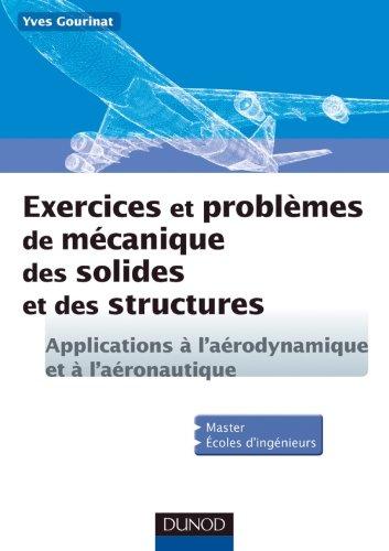 Exercices et problèmes de mécanique des solides et des structures: Applications à l'aéronautique et l'aérospatiale