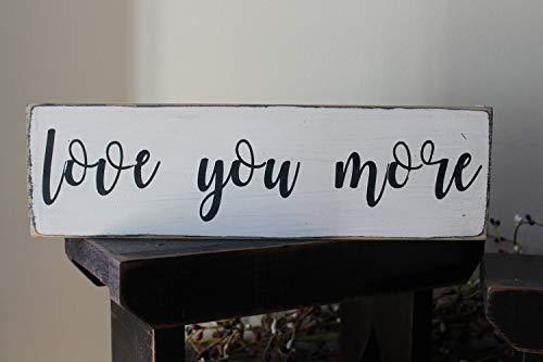 Love You More Holzschild Liebesschild Valentinstagsschild Familienschild Heiratsschild Hochzeitsschild Bauernhaus Schild