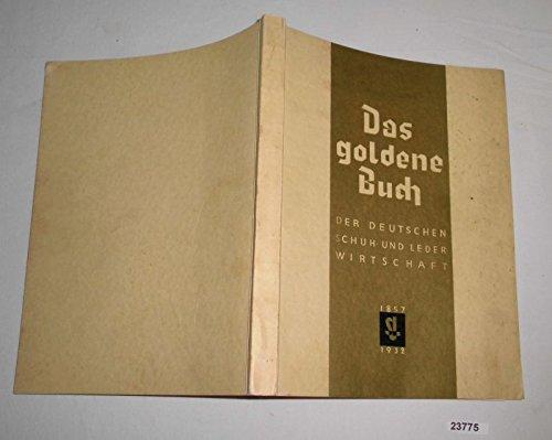 Bestell.Nr. 923775 Das goldene Buch der deutschen Schuh- und Leder-Wirtschaft 1857-1932
