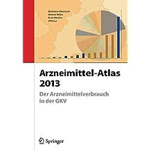 Arzneimittel-Atlas 2012: Der Arzneimittelverbrauch in der GKV (German Edition)
