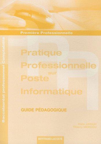 Pratique professionnelle sur poste informatique 1e Bac pro comptabilité : Guide pédagogique