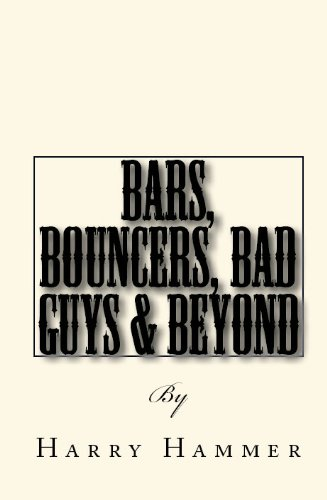 Bars, Bouncers, Bad Guys & Beyond: A kick-ass manual for bouncers and security officers (English Edition) (Sicherheit Bad Bars)