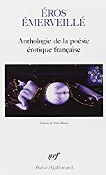 Éros émerveillé: Anthologie de la poésie érotique française