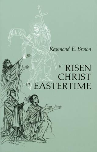 eBook Risen Christ in Eastertime: Essays on the Gospel Narratives of the Resurrection