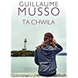 """Ta chwila - Guillaume Musso [KSIÄ""""ĹťKA]"""