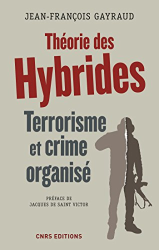 Thorie des hybrides. Terrorisme et crime organis