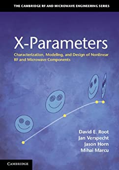 X-Parameters: Characterization, Modeling, and Design of