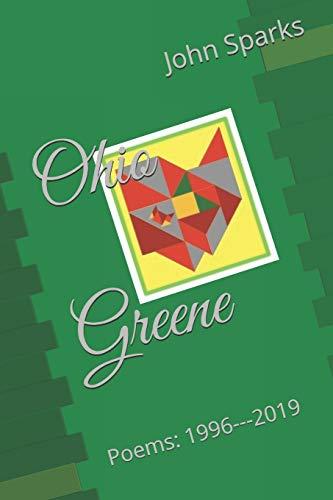 Ohio Greene: Poems: 1996--2019