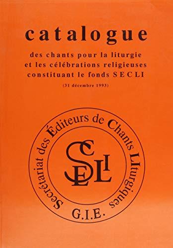 Catalogue des chants pour la liturgie et les célébrations religieuses constituant le fonds SECLI, 31 décembre 1993