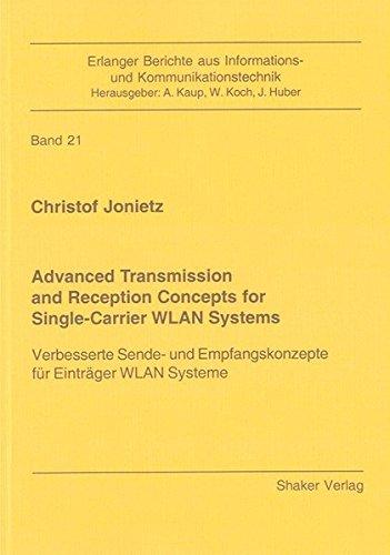 Advanced Transmission and Reception Concepts for Single-carrier WLAN Systems: Verbesserte Sende- Und Empfangskonzepte Fur Eintrager WLAN Systeme ... aus Informations-und Kommunikationstechnik) by Christof Jonietz (2009-01-01) par Christof Jonietz